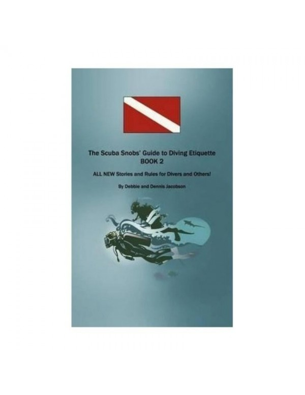 The Scuba Snobs' Guide to Diving Etiquette Book